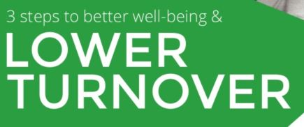 3 steps to better well-being & lower turnover (An Ebook)