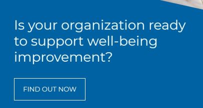 Is your organization ready to support well-being improvement (An Interactive Whitepaper)